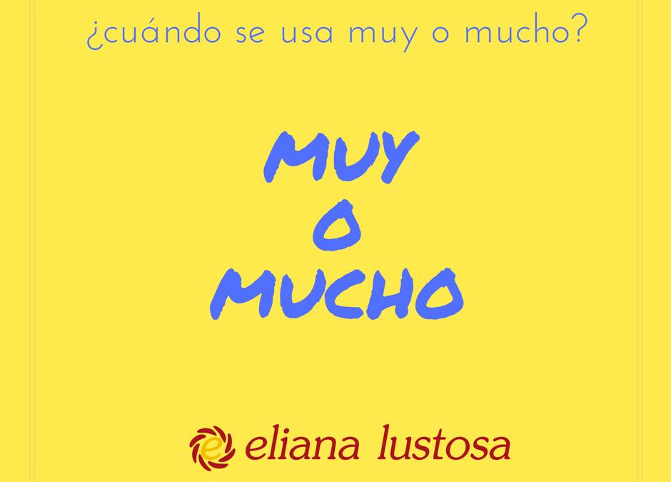 Muy vs Mucho